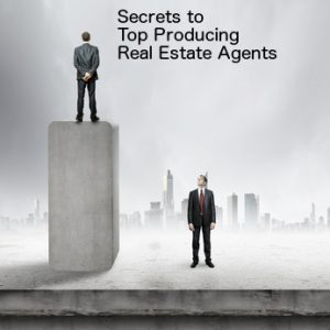 Secrets To The Highest Producing REALTORS in the Country
